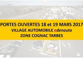 PORTES OUVERTES LES 18 et 19 MARS 2017! VILLAGE AUTOMOBILE EDENAUTO TARBES