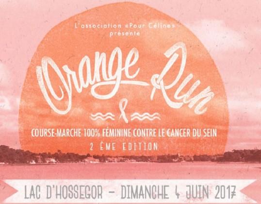 Orange Run deuxième Edition - Lac d'Hossegor - Dimanche 4 Juin 2017 - Course Marche 100 % Féminine Contre le Cancer du Sein