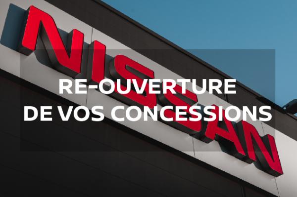 RÉ-OUVERTURE DES CONCESSIONS NISSAN