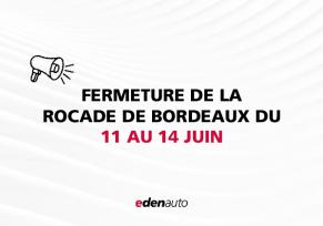 : Fermeture de la rocade de Bordeaux entre les 11 et 14 juin 2021